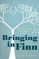 SARA CONNELL PRESENTS: BRINGING IN FINN: AN EXTRAORDINARY...