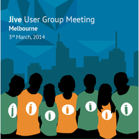Jive User Group Meeting - March 2014 - Melbourne,...