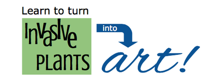 Invasives Become Art! (RESCHEDULED)