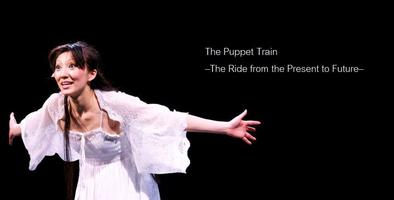 The Puppet Train -The Ride from the Present to Future-