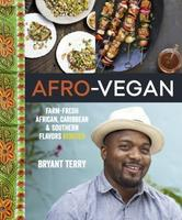 """Afro-Vegan"" Dinner w/Bryant Terry SOLD OUT. WAIT LIST..."