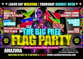 LABOR DAY THE BIG #FREE FLAG PARTY THURSDAY AUG 30TH...