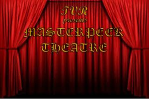 TVR Presents Masterpeek Theatre: Classics With A Twist