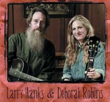 Larry Hanks & Deborah Robbins | Home Routes Concert at...