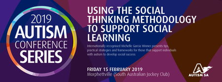 2019 Autism Conference Series: Using the Social Thinking Methodology to support Social Learning