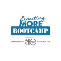 Expecting More® Bootcamp