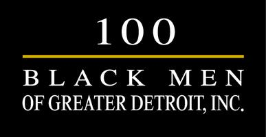 100 BLACK MEN OF GREATER DETROIT, INC. PRESENTS ITS...