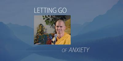 Letting Go of Anxiety with Gen Rigpa - a Public Talk...