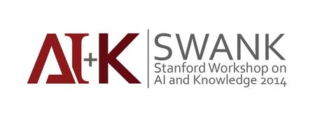 SWANK: Stanford Workshop on AI and Knowledge 2014