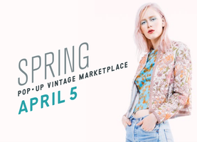 A CURRENT AFFAIR: Pop Up Vintage Marketplace SPRING...