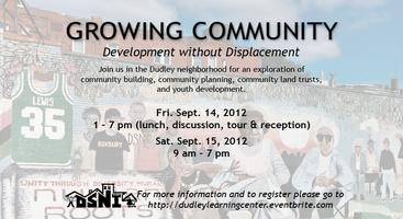 The Dudley Learning Center presents:Growing Community:...