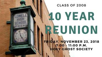 Lowell High School Class of 2008 Ten Year Reunion
