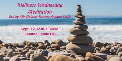 Wellness Wednesday Meditation with Mindfulness Teacher ...