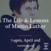 The Life & Lessons of Martin Luther