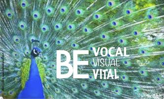 Be Vocal, Be Visual, Be Vital