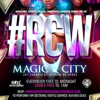 #RCW World Famous Magic City Atlanta