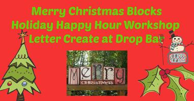 holiday happy hour merry christmas blocks workshop at drop bar tickets wed dec 19 2018 at 530 pm eventbrite - Merry Christmas Decorative Blocks