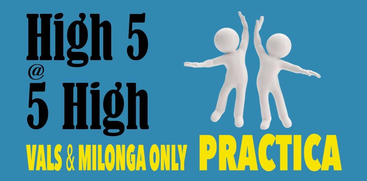 High 5 at 5 High - new practica for vals and milonga only