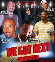 "FEBRUARY 21 & 22 WEEKEND With the ""WE GOT NEXT COMEDY..."