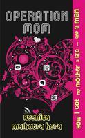 How to Get My Mom a Life & a Man by Reenita Malhotra
