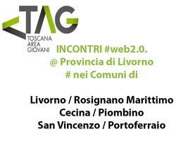 #TAG Provincia di Livorno #Web 2.0.#dieci incontri sul...