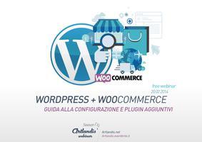 Wordpress + WooCommerce: Guida alla configurazione...