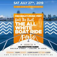 ROCK THE BOAT 2019 THE 3rd ANNUAL ALL WHITE BOAT RIDE DAY PARTY DURING THE CINCINNATI MUSIC FESTIVAL WEEKEND