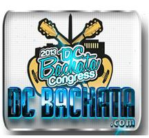 5th Annual 2013 DC Bachata Congress & Expo & the 1st DC Kizomba...