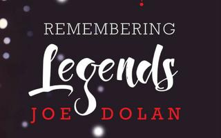 REMEBERING THE LEGENDS - JOE DOLAN & FRIENDS