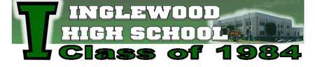 Inglewood High School Class of 1984 Thirty Year Reunion