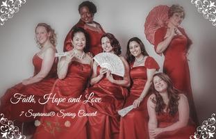 Faith, Hope and Love: 7 Sopranos® Spring Concert
