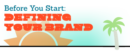 Before You Start: Defining Your Brand
