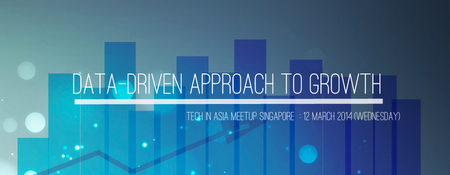 Tech In Asia Meetup Singapore: Data-Driven Approach to...