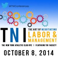 The 2014 TNI Art of Negotiating for Labor & Management...
