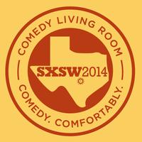 Comedy Living Room @ SXSW