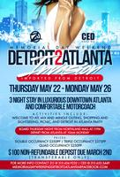 Memorial Day Weekend Detroit2Atlanta Invasion:...