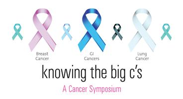 Knowing the Big C's: A Cancer Symposium
