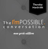 The I'mPOSSIBLE conversation, New York edition - March...