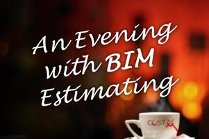 An Evening with BIM Estimating (London)