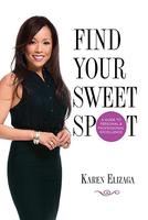 Find Your Sweet Spot by Karen Elizaga: A...
