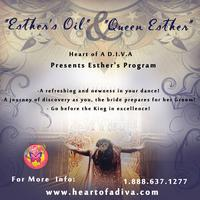 """""""Esther's Oil: The Anointing of Esther"""" 12 week Course..."""
