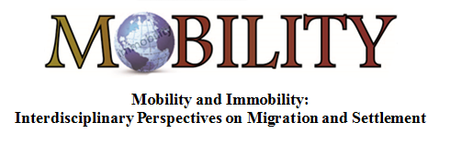 MOBILITY & IMMOBILITY: INTERDISCIPLINARY PERSPECTIVES...