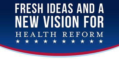 Fresh ideas and a new vision for health reform