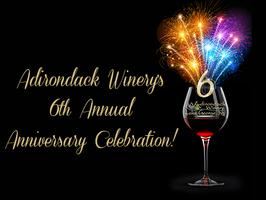 Adirondack Winery's 6th Anniversary Celebration!