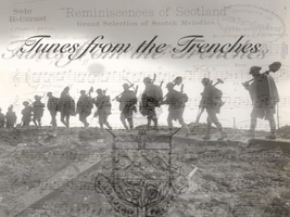 King's Own Calgary Regiment - Tunes from the Trenches