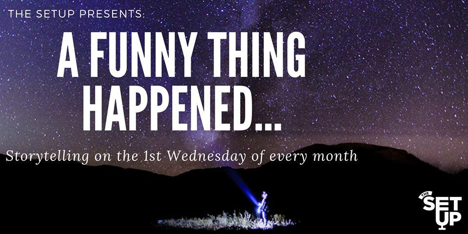 The Setup Presents: Storytelling Night - A Funny Thing Happened