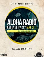 "Aloha Radio ""Pulling Me Under"" Release Party"