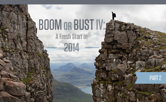 Boom or Bust: A Fresh Start in 2014 - Part 2