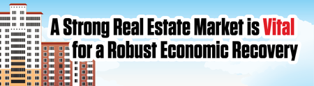 A Strong Real Estate Market is Vital for a Robust Econo...