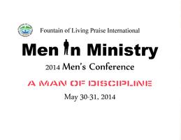"2014 Men In Ministry Conference  ""A Man of Discipline"""